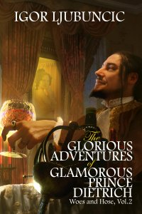 The Glorious Adventures of Glamorous Prince Dietrich: Woes & Hose 2