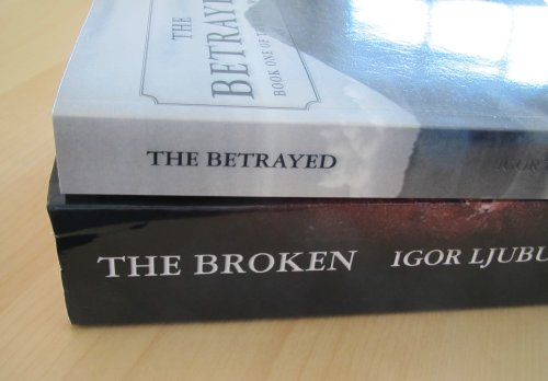 The Broken & The Betrayed, one on top of the other