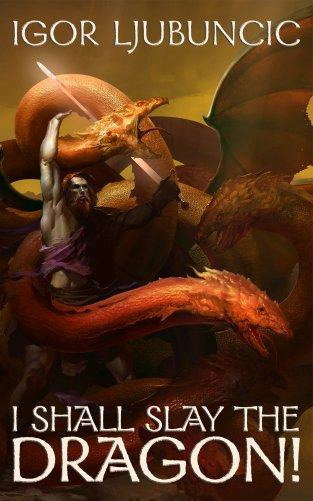 I Shall Slay the Dragon!